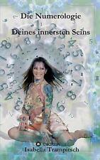 Die Numerologie Deines Innersten Seins by Isabella Trampitsch (2016, Paperback)
