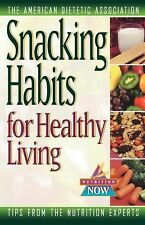 The Nutrition Now: Snacking Habits for Healthy Living 9 by The American...