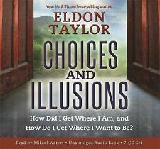 Choices and Illusions: How Did I Get Where I am, and How Do I Get Where I...