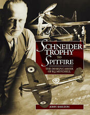 Schneider Trophy to Spitfire: The Design Career of R.J. Mitchell