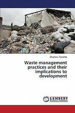 Waste Management Practices and Their Implications to Development by Natamba...