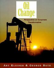 Oil Change: Perspectives on Corporate Transformation (The Learning History Libra
