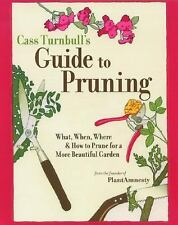 Cass Turnbull's Guide to Pruning: What, When, Where, and How to Prune -ExLibrary