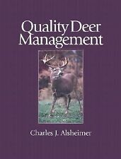 Quality Deer Management : The Basics and Beyond by Charles J. Alsheimer...