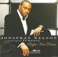 Right Now Praise (CD) Jonathan Nelson and Purpose (SEALED, NEW) Shelf GS 2