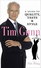 Tim Gunn: A Guide to Quality, Taste and Style Tim Gunn's Guide to Style)
