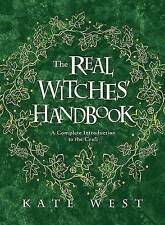 The Real Witches' Handbook: A Complete Introduction to the Craft by Kate West...