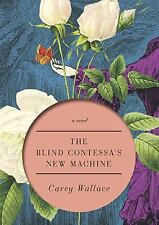 The Blind Contessa's New Machine Carey Wallace (2010, Hardcover Book) New $24