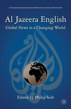 Al Jazeera English : Global News in a Changing World (2012, Paperback)