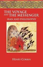 Voyage and the Messenger : Iran and Philosophy by Henry Corbin (1998, Paperback)