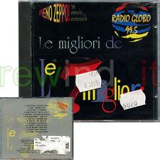 CD - LE MIGLIORI DE LE 7 MIGLIORI - RADIO GLOBO 99.5 - NUOVO SIGILLATO