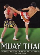 Muay Thai: The Essential Guide to the Art of Thai Boxi..., Moore, Tony Paperback