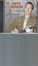 CD--PETE SEEGER--IF I HAD A HAMMER