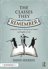 The Classes They Remember : Using Role-Plays and Mock Trials to Bring Social...