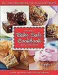 The Only Bake Sale Cookbook You'll Ever Need: 201 Mouthwatering, Kid-Pleasing Tr