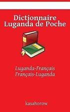 Luganda Kasahorow: Dictionnaire Luganda de Poche : Luganda-Français...