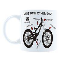 Ohne Sattel ist alles doof Tasse Kaffeetasse MTB Downhill Enduro Mountainbike DH