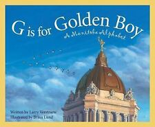 G is for Golden Boy: A Manitoba Alphabet (Discover Canada Province by -ExLibrary