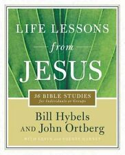 Life Lessons from Jesus: 36 Bible Studies for Individuals or Groups by Bill...