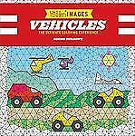 Hidden Images: Vehicles: The Ultimate Coloring Experience