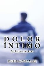 Dolor Intimo by John Gonzales (2015, Paperback)