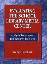 Evaluating the School Library Media Center: Analysis Techniques and Research Pra