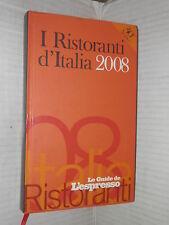 I RISTORANTI D ITALIA 2008 L Espresso 2007 cucina libro manuale corso di