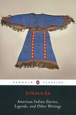 Penguin Classics: American Indian Stories, Legends, and Other Writings by...