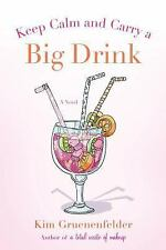 There's Cake in My Future: Keep Calm and Carry a Big Drink 2 by Kim...
