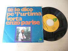 """ENZO PARISE""""TE LO DICO PE URTIMA VORTA -disco 45 giri LAPERA Italy 1973"""""""