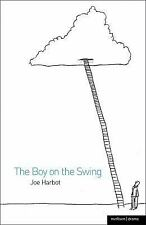 The Boy on the Swing (Modern Plays) by Harbot, Joe