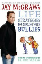 Life Strategies for Dealing with Bullies by Manns Björkman and Jay McGraw (2008)