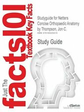 NEW Studyguide for Netters Concise Orthopaedic Anatomy by Thompson, Jon C. by Cr