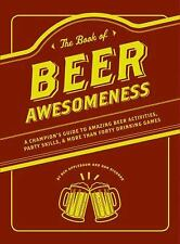 The Book of Beer Awesomeness A Champion's Guide New