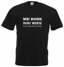 Me Boss You Wife Tee Xmas Gift Comedy Top Slogan Darling Married Fathers Dad