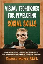 Visual Techniques for Developing Social Skills :Activities/Lesson Plans - Autism