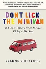 Don't Lick the Minivan : And Other Things I Never Thought I'd Say to My Kids...