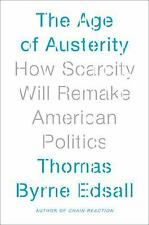 The Age of Austerity: How Scarcity Will Remake American Politics-ExLibrary