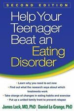 Help Your Teenager Beat an Eating Disorder, Second Edition by Daniel Le...
