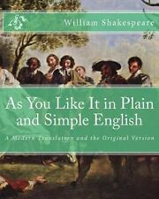 As You Like It in Plain and Simple English : A Modern Translation and the...