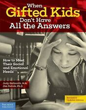 When Gifted Kids Don't Have All the Answers : How to Meet Their Social and...