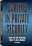 Careers In Private Security: How to Get Started, How to Get Ahead-ExLibrary