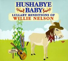Lullaby Renditions Of Willie Nelson - Hushabye Baby! (2009, CD NEUF)
