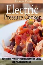 Electric Pressure Cooker Cookbook: 50 Chicken Pressure Cooker Recipes(Paperback)