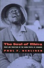 The Soul of Mbira : Music and Traditions of the Shona People of Zimbabwe by...