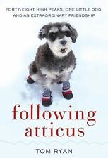 Following Atticus: Forty-Eight High Peaks, One Little Dog, and an Extraordinary