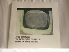 PETER BROTZMANN Inexplicable Flyswatter Works on Paper 1959-1964 CD & Book
