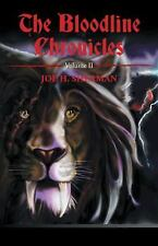 The Bloodline Chronicles : Volume II by Joe H. Sherman (2014, Hardcover)
