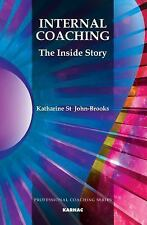 Internal Coaching : The Inside Story by Katharine St John-Brooks 2014 Brand NEW