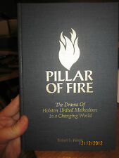 PILLAR OF FIRE The Drama of Holsten United Methodism in a Changing World Signed